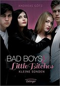 BAD BOYS % LITTLE BITCHES KLEINE SÜNDEN von Andreas Götz
