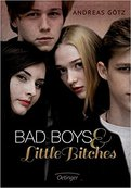 BAD BOYS & LITTLE BITCHES von Andreas Götz