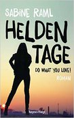 HELDENTAGE - DO WHAT YOU LOVE von Sabine Raml